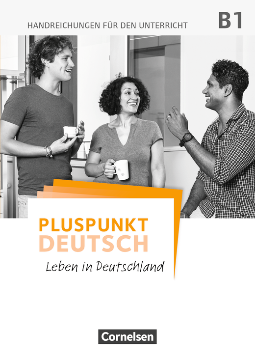 Pluspunkt Deutsch - Leben in Deutschland - Handreichungen für den Unterricht mit Kopiervorlagen und Download - B1: Gesamtband