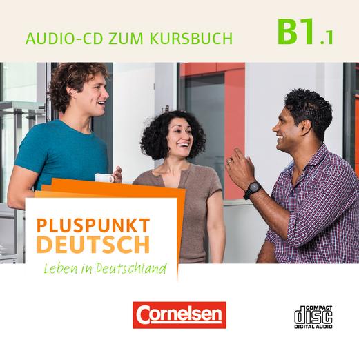 Pluspunkt Deutsch - Leben in Deutschland - Audio-CD zum Kursbuch - B1: Teilband 1