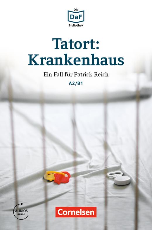 Die DaF-Bibliothek - Tatort: Krankenhaus - Eine ausweglose Situation - Lektüre - A2/B1