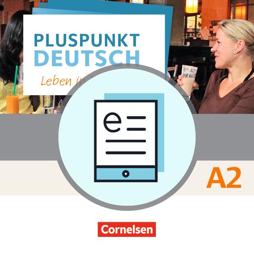 Pluspunkt Deutsch - Leben in Deutschland - Kursbuch (2. Ausgabe) als E-Book - A2: Gesamtband