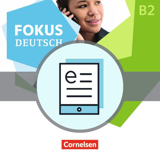 Fokus Deutsch - Erfolgreich in Alltag und Beruf - Kurs- und Übungsbuch als E-Book - B2