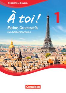 À toi ! - Meine Grammatik zum Selberschreiben - Arbeitsheft - Band 1
