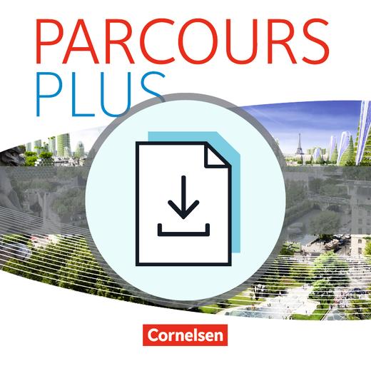 Parcours plus - Klausurvorschläge als Download - Dossier 8