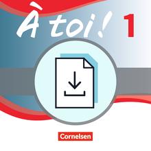 À toi ! - Zusätzliche Testaufgaben - Hör- und Lesetexte mit Aufgaben für Klassenarbeiten - Leistungsmessung als Download - Band 1