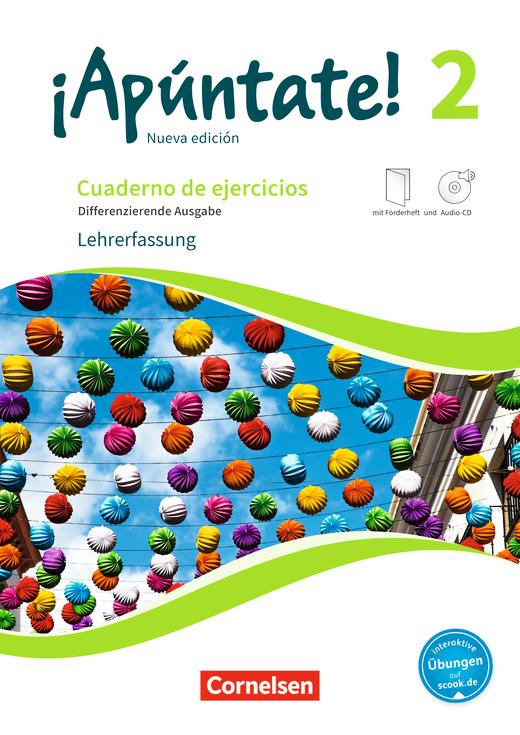 ¡Apúntate! - Differenzierende Ausgabe - Cuaderno de ejercicios mit interaktiven Übungen auf scook.de - Lehrerfassung - Band 2