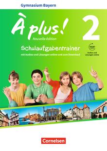 À plus ! - Schulaufgabentrainer mit Audios und Lösungen online - Band 2