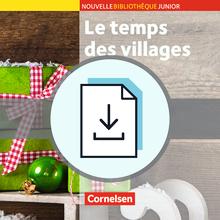Nouvelle Bibliothèque Junior - Le temps des villages - Handreichungen für den Unterricht als Download - A2+