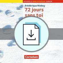 Nouvelle Bibliothèque Junior - 72 Jours sans toi - Handreichungen für den Unterricht als Download - A2+