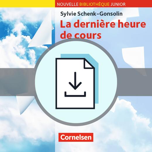 Nouvelle Bibliothèque Junior - La dernière heure de cours - Handreichungen für den Unterricht als Download - A2