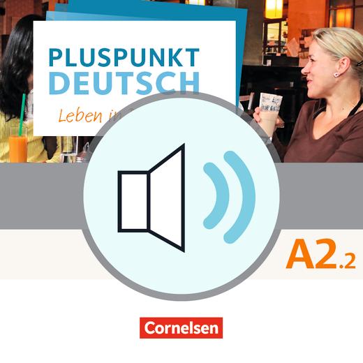 Pluspunkt Deutsch - Leben in Deutschland - Audio-Dateien zum Kursbuch als MP3-Download - A2: Teilband 2