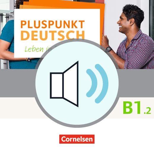 Pluspunkt Deutsch - Leben in Deutschland - Audio-Dateien zum Kursbuch als MP3-Download - B1: Teilband 2