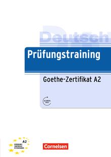 Prüfungstraining DaF - Goethe-Zertifikat A2 - Übungsbuch mit Audio- und Lösungs-Download - A2