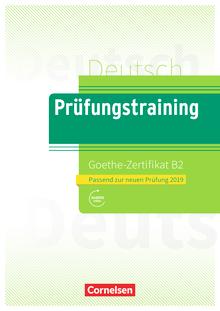 Prüfungstraining DaF - Goethe-Zertifikat B2 - Neubearbeitung - Übungsbuch mit Lösungsbeileger und Audio-Download - B2