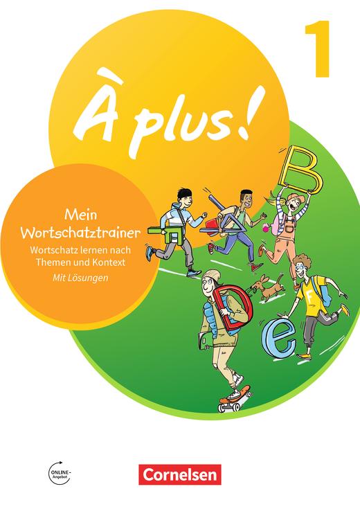 À plus ! Neubearbeitung - Mein Wortschatztrainer - Wortschatz lernen nach Themen und im Kontext - Arbeitsheft - Band 1