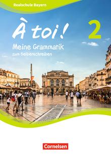 À toi ! - Meine Grammatik zum Selberschreiben - Arbeitsheft - Band 2