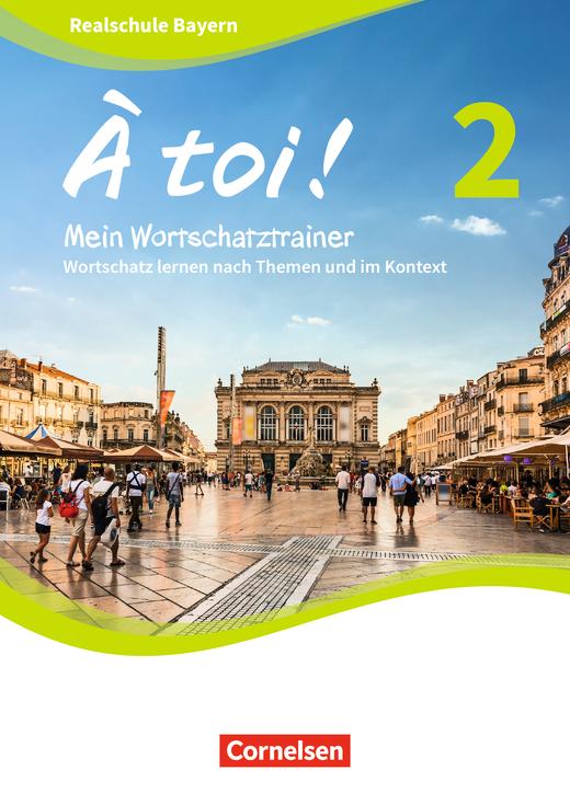À toi ! - Mein Wortschatztrainer - Wortschatz lernen nach Themen und im Kontext - Arbeitsheft - Band 2