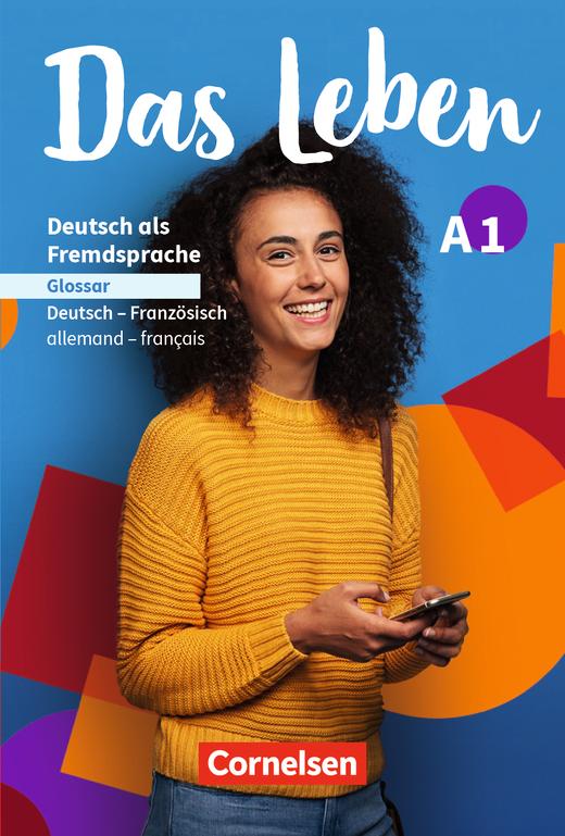 Das Leben - Glossar Deutsch-Französisch - A1: Gesamtband