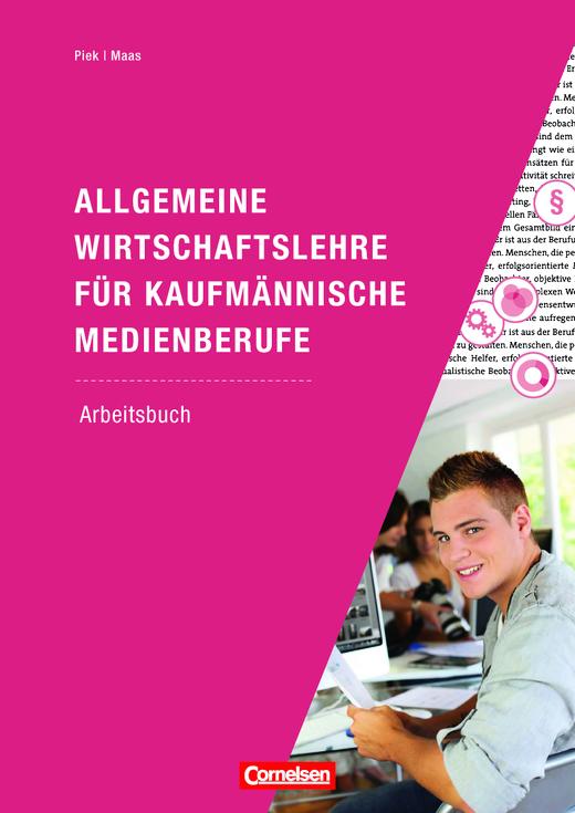 Allgemeine Wirtschaftslehre für kaufmännische Medienberufe - Arbeitsbuch