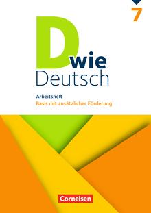 D wie Deutsch - Arbeitsheft mit Lösungen - 7. Schuljahr