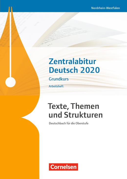 Texte, Themen und Strukturen - Zentralabitur Deutsch 2020 - Arbeitsheft - Grundkurs
