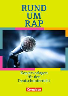 Rund um ... - Rund um Rap, Slam Poetry, Body Percussion - Kopiervorlagen