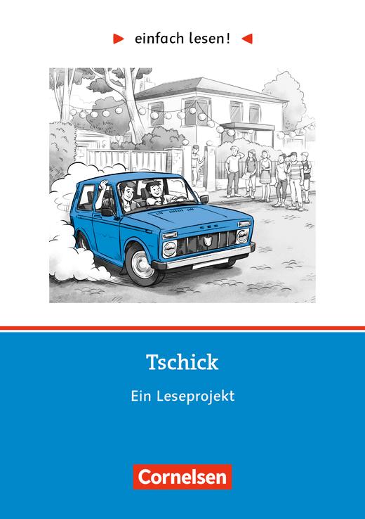 Einfach lesen! - Tschick - Ein Leseprojekt nach dem Roman von Wolfgang Herrndorf - Arbeitsbuch mit Lösungen - Niveau 3