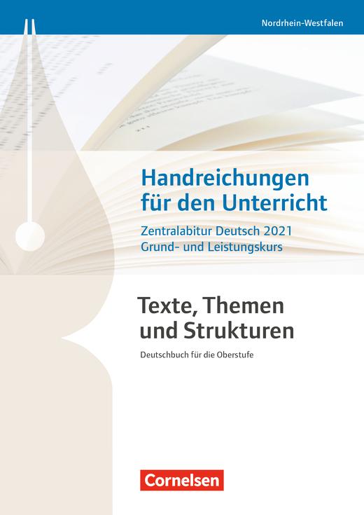 Texte, Themen und Strukturen - Zentralabitur Deutsch 2021 - Handreichungen für den Unterricht