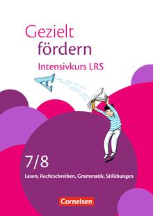 Gezielt fördern - Intensivkurs LRS - Lesen, Rechtschreiben, Grammatik - Arbeitsheft - 7./8. Schuljahr