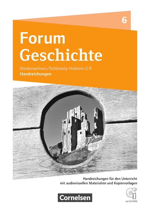 Forum Geschichte - Neue Ausgabe - Vom Mittelalter bis zum Aufbruch in die Neuzeit - Handreichungen für den Unterricht, Kopiervorlagen und CD-ROM - 6. Schuljahr