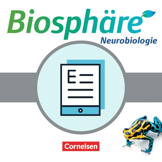 Biosphäre Sekundarstufe II - Neurobiologie - Schülerbuch als E-Book