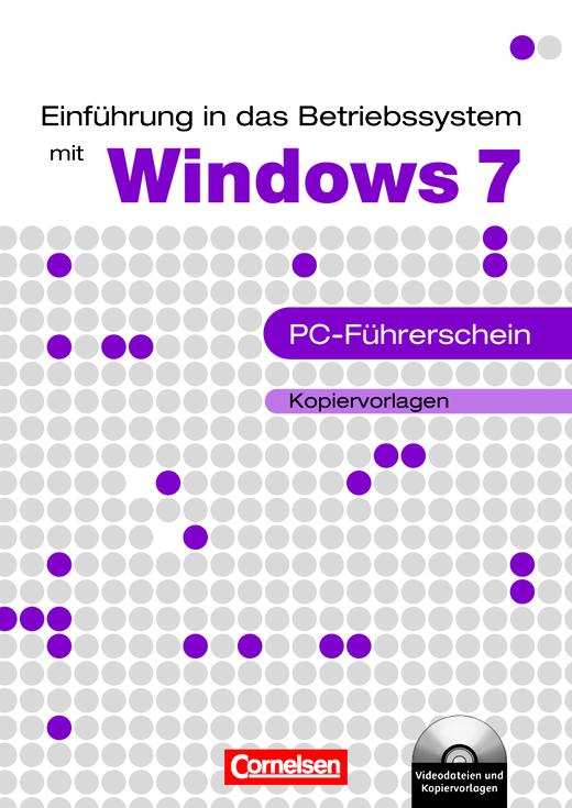 Datenverarbeitung - Einführung in das Betriebssystem mit Windows 7 - PC-Führerschein - Kopiervorlagen mit CD-ROM