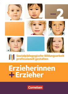 Erzieherinnen + Erzieher - Sozialpädagogische Bildungsarbeit professionell gestalten - Fachbuch - Band 2