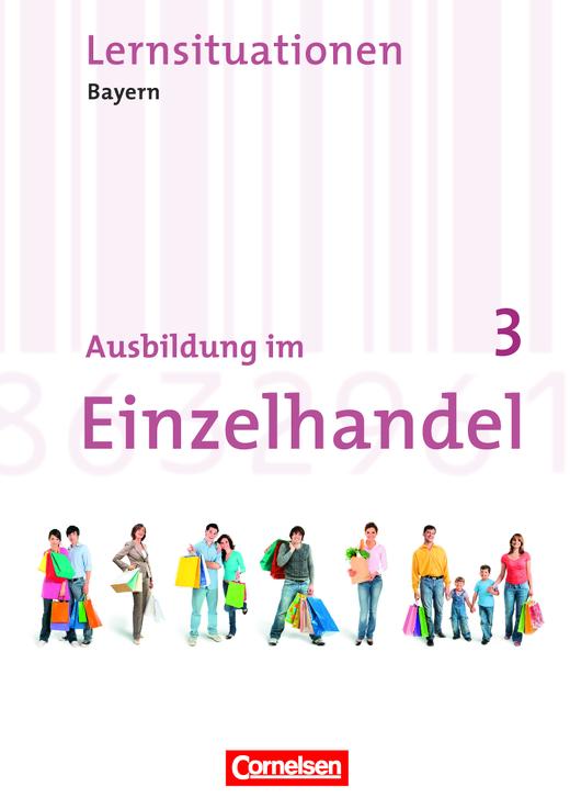 Ausbildung im Einzelhandel - Arbeitsbuch mit Lernsituationen - 3. Ausbildungsjahr