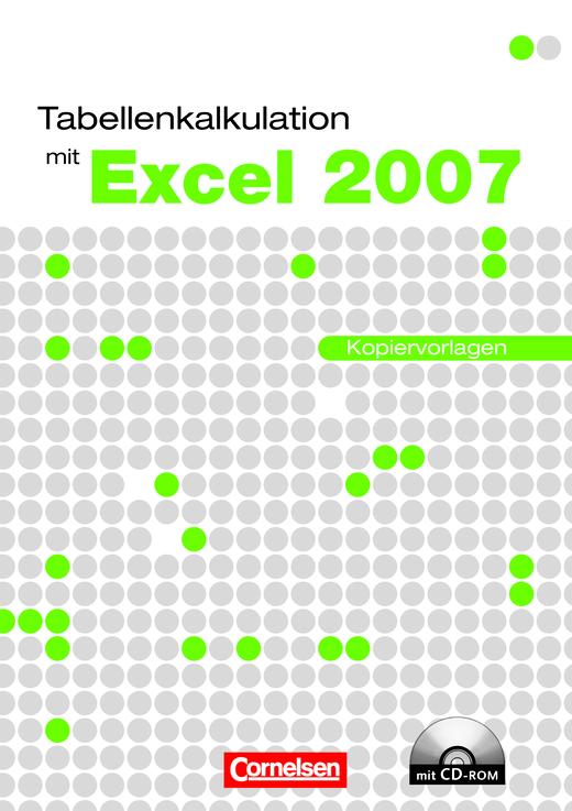 Datenverarbeitung - Tabellenkalkulation mit Excel 2007 - Einführungslehrgang unter Windows - Kopiervorlagen mit CD-ROM