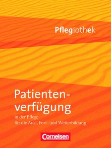 Pflegiothek - Patientenverfügung in der Pflege - Fachbuch