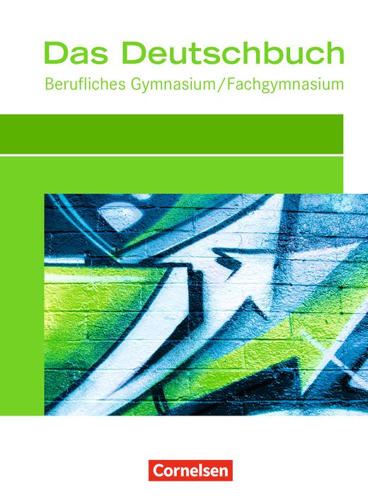Das Deutschbuch - Berufliches Gymnasium/Fachgymnasium - Schülerbuch