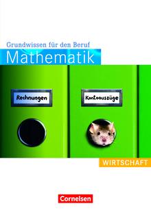 Mathematik - Grundwissen für den Beruf - Wirtschaft - Arbeitsbuch