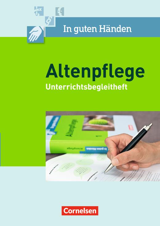In guten Händen - Unterrichtsbegleitheft - Arbeitsbuch für das 1.-3. Ausbildungsjahr - Band 1/2