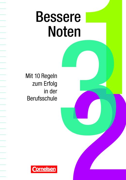 Lern- und Arbeitsstrategien - Bessere Noten - Mit 10 Regeln zum Erfolg in der Berufsschule - Schülerbuch