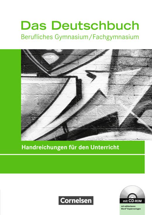 Das Deutschbuch - Berufliches Gymnasium/Fachgymnasium - Handreichungen für den Unterricht mit CD-ROM