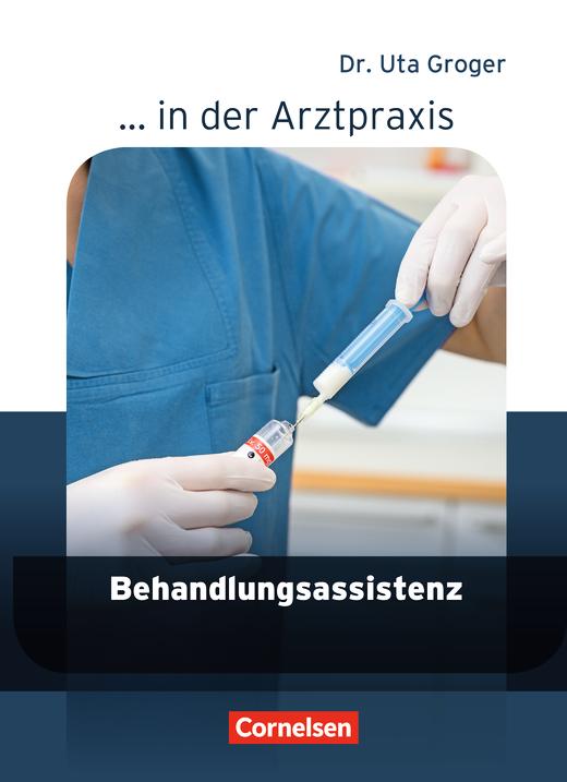... in der Arztpraxis - Behandlungsassistenz in der Arztpraxis - Schülerbuch