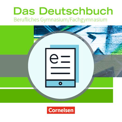 Das Deutschbuch - Berufliches Gymnasium/Fachgymnasium - Schülerbuch als E-Book