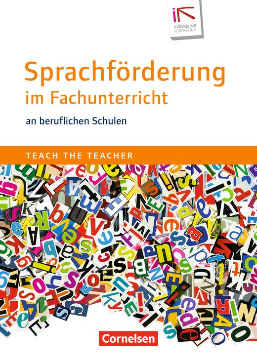 Teach the teacher - Sprachförderung im Fachunterricht an beruflichen Schulen - Fachbuch