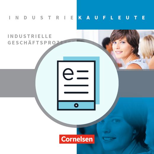Industriekaufleute - Industrielle Geschäftsprozesse - Fachkunde als E-Book - Jahrgangsübergreifend