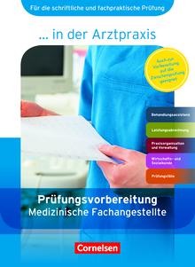 Medizinische Fachangestellte/... in der Arztpraxis - Prüfungsvorbereitung - Arbeitsbuch - 1.-3. Ausbildungsjahr