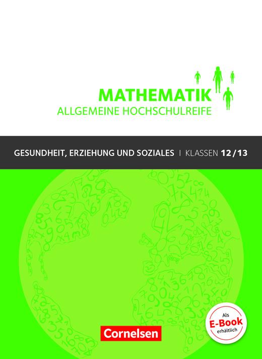 Mathematik - Allgemeine Hochschulreife - Schülerbuch - Klasse 12/13
