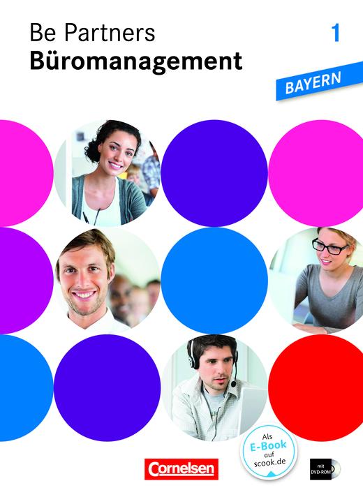 Be Partners - Büromanagement - Fachkunde mit DVD-ROM - 1. Ausbildungsjahr: Lernfelder 1-6