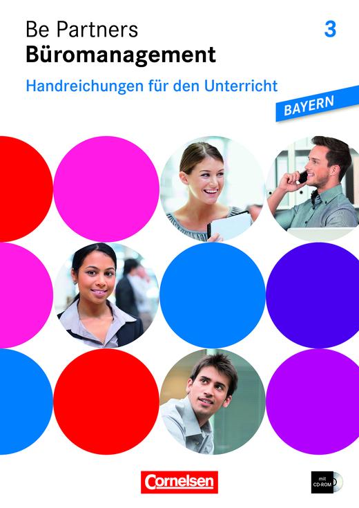 Be Partners - Büromanagement - Handreichungen für den Unterricht mit CD-ROM - 3. Ausbildungsjahr: Lernfelder 10-13