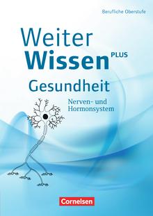 Weiterwissen - Nerven- und Hormonsystem - Schülerbuch
