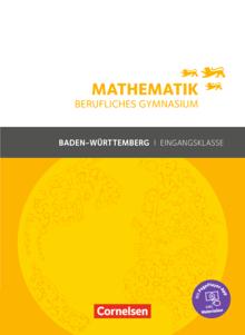 Mathematik - Berufliches Gymnasium - Schülerbuch - Eingangsklasse